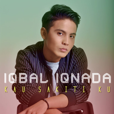 Release__Iqbal-Iqnada_Kau-Sakiti-Ku