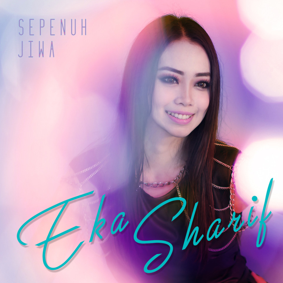 Release_EkaSharif_SepenuhJiwa