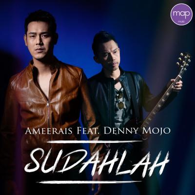 Release__AmeeraisFtDennyMojo_Sudahlah