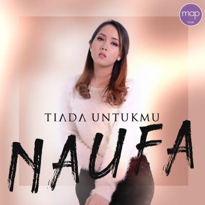 Release_Naufa-Tiada Untukmu