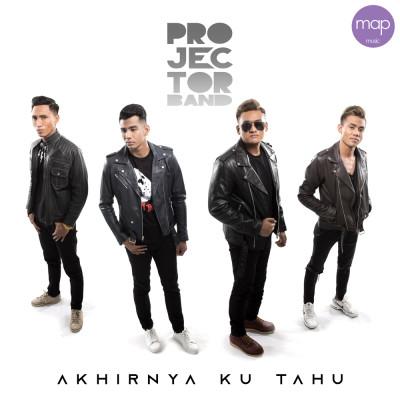 Release_ProjectorBand_Akhirnya-Ku-Tahu